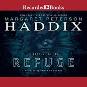 Children of Refuge by  Margaret Peterson Haddix audiobook
