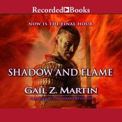Shadow and Flame by  Gail Z. Martin audiobook