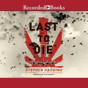 The Last to Die by  Stephen Harding audiobook