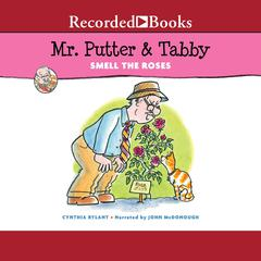 Mr. Putter & Tabby Smell the Roses by Cynthia Rylant audiobook