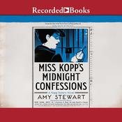 Miss Kopp's Midnight Confessions by  Amy Stewart audiobook