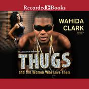 Thugs and the Women Who Love Them by  Wahida Clark audiobook