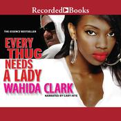Every Thug Needs a Lady by  Wahida Clark audiobook