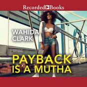 Payback Is a Mutha by  Wahida Clark audiobook