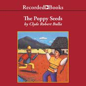 The Poppy Seeds by  Clyde Robert Bulla audiobook