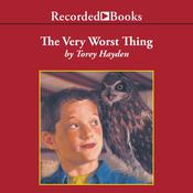 The Very Worst Thing by  Torey Hayden audiobook