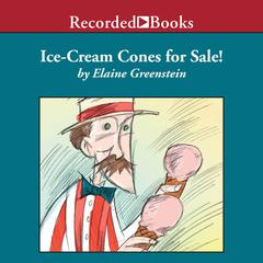 Ice-Cream Cones for Sale! by Elaine Greenstein audiobook