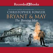 Bryant & May and the Burning Man by  Christopher Fowler audiobook