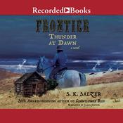 Frontier Thunder at Dawn by  S. K. Salzer audiobook