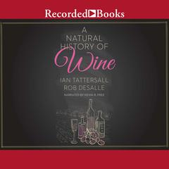 A Natural History of Wine by Ian Tattersall audiobook
