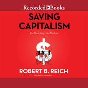Saving Capitalism by  Robert B. Reich audiobook