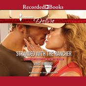 Stranded with the Rancher by  Janice Maynard audiobook