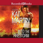 Into The Firestorm by  Kat Martin audiobook