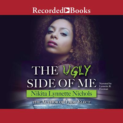 The Ugly Side of Me by Nikita Lynnette Nichols audiobook