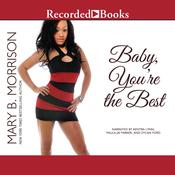 Baby, You're the Best by  Mary B. Morrison audiobook