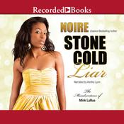 Stone Cold Liar by  Noire audiobook