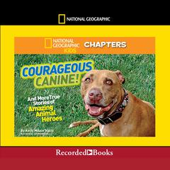 National Geographic Kids Chapters: Courageous Canine by Kelly Milner Halls audiobook