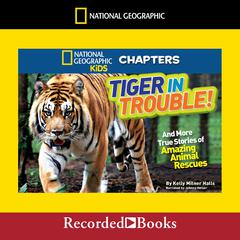 Tiger in Trouble! by Kelly Milner Halls audiobook