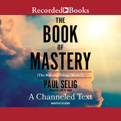 The Book of Mastery by Paul Selig audiobook