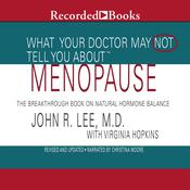 What Your Doctor May Not Tell You About: Menopause by  John R. Lee audiobook