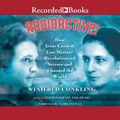 Radioactive! by  Winifred Conkling audiobook