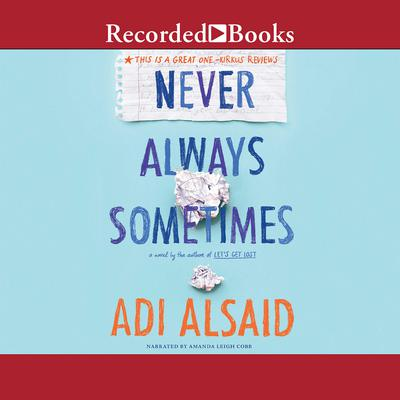 Never Always Sometimes by Adi Alsaid audiobook