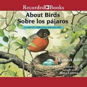 About Birds/Sobre los pajaros by  Cathryn Sill audiobook