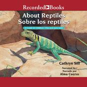 About Reptiles /Sobre los reptiles by  Cathryn Sill audiobook