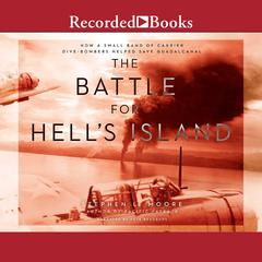 The Battle for Hell's Island by Stephen L. Moore audiobook