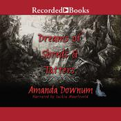 Dreams of Shreds and Tatters by  Amanda Downum audiobook