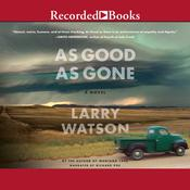 As Good As Gone by  Larry Watson audiobook