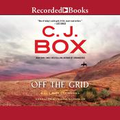 Off the Grid by  C. J. Box audiobook