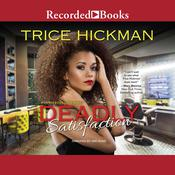Deadly Satisfaction by  Trice Hickman audiobook