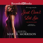 Just Can't Let Go by  Mary B. Morrison audiobook