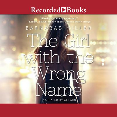 The Girl with the Wrong Name by Barnabas Miller audiobook