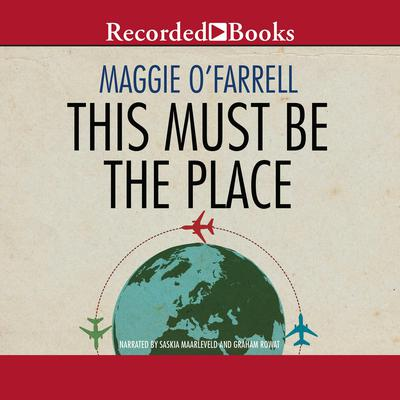 This Must Be the Place by Maggie O'Farrell audiobook