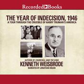 The Year of Indecision, 1946 by  Kenneth Weisbrode audiobook