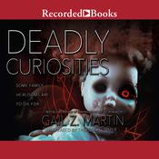 Deadly Curiosities by  Gail Z. Martin audiobook
