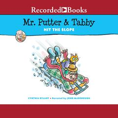 Mr. Putter & Tabby Hit the Slope by Cynthia Rylant audiobook