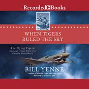 When Tigers Ruled the Sky by  Bill Yenne audiobook