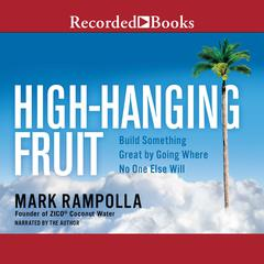 High-Hanging Fruit by Mark Rampolla audiobook
