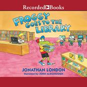 Froggy Goes to the Library by  Jonathan London audiobook