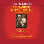 Chance Developments by  Alexander McCall Smith audiobook