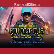 "Carl Weber's Kingpins: Oklahoma City by  Clifford ""Spud"" Johnson audiobook"
