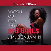 Watch Out for the Big Girls by  J. M. Benjamin audiobook