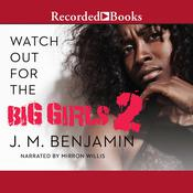 Watch Out for the Big Girls 2 by  J. M. Benjamin audiobook