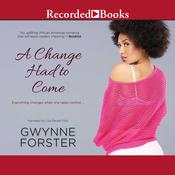 A Change Had to Come by  Gwynne Forster audiobook