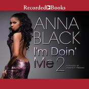I'm Doin' Me 2 by  Anna Black audiobook