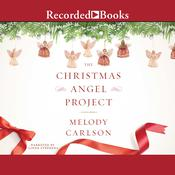 The Christmas Angel Project by  Melody Carlson audiobook