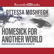 Homesick for Another World by  Ottessa Moshfegh audiobook